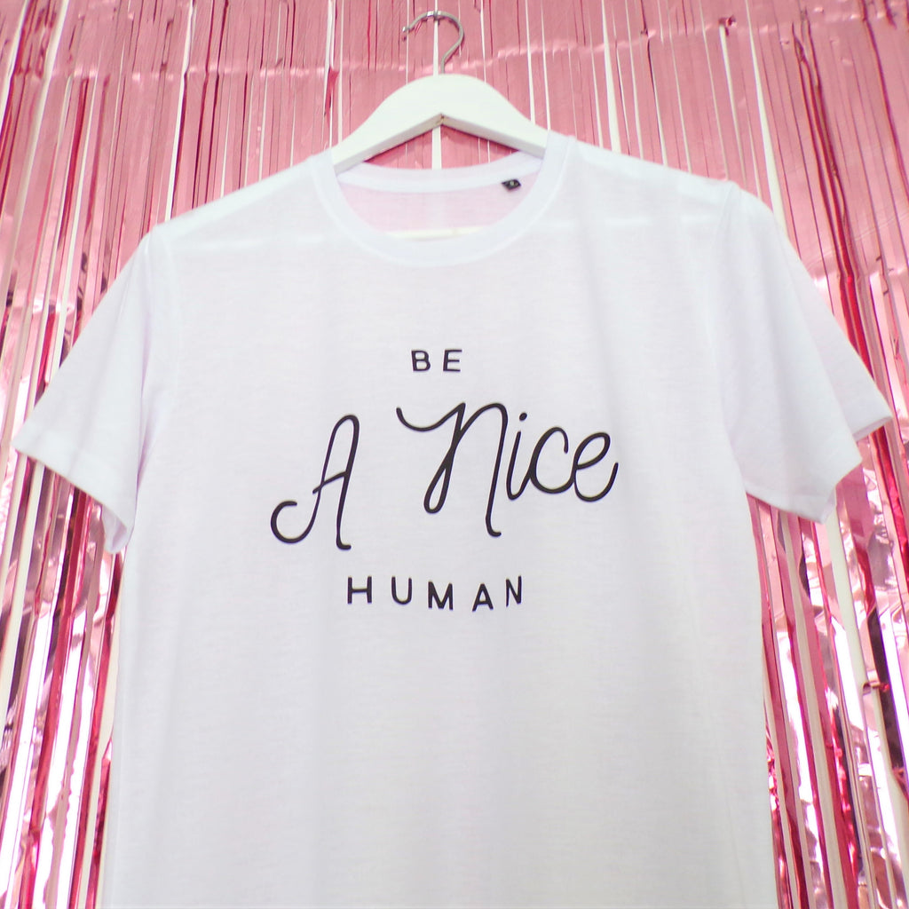 Be a Nice Human T-shirt | White