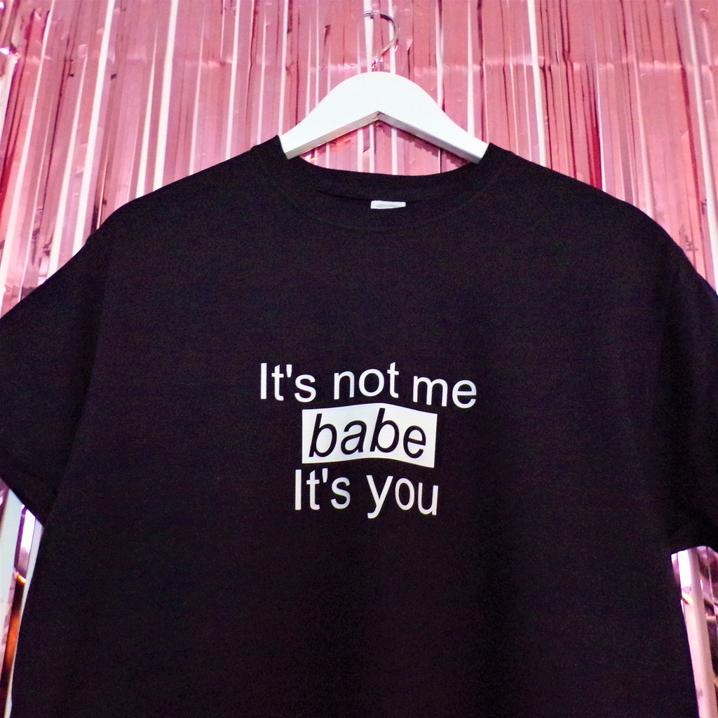 It's Not Me Babe T-Shirt | Black ,Pink Clouding