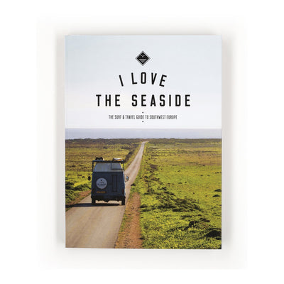 I Love The Seaside - The Surf & Travel Guide To Southwest Europe - Bok - Vindpinad