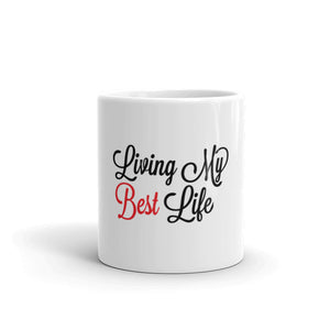 Living My Best Life Mug | Inspirational Motivational 11 ounce mug - We Wear Our HBCUs