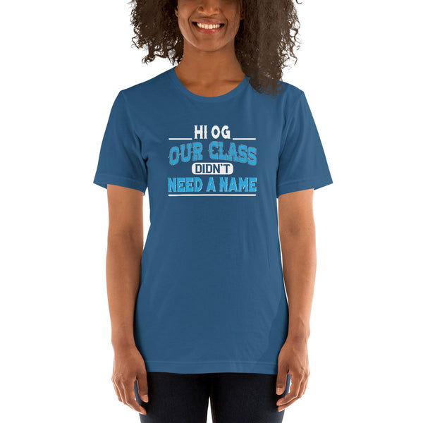 HI OG Our Class Didn't Need A Name Short-Sleeve Women's T-Shirt - We Wear Our HBCUs