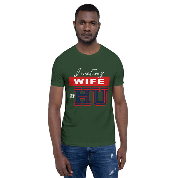 I Met My Wife At HU Howard University Short-Sleeve Unisex T-Shirt - We Wear Our HBCUs