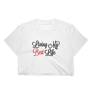 Living My Best Life | Inspirational and Motivational | Women's Crop Top - RUNS SMALL - We Wear Our HBCUs