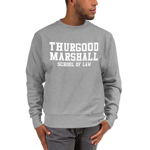Thurgood Marshall School of Law Champion Sweatshirt - We Wear Our HBCUs