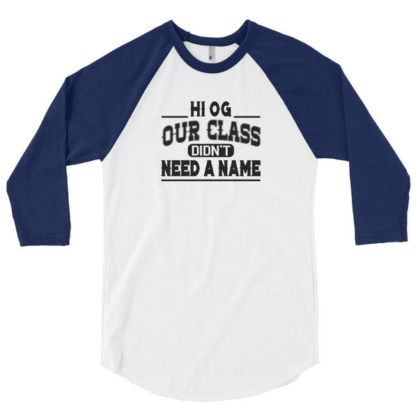 HI OG Our Class Didn't Need A Name Men's 3/4 Sleeve Raglan Shirt - We Wear Our HBCUs