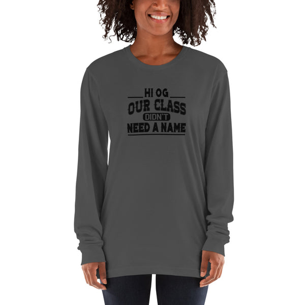 HI OG Our Class Didn't Need A Name Women's Long Sleeve T-shirt - We Wear Our HBCUs