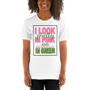 Alpha Kappa Alpha I Look Pretty In Pink & Gorgeous In Green Basic T-Shirt up to 4XL - We Wear Our HBCUs