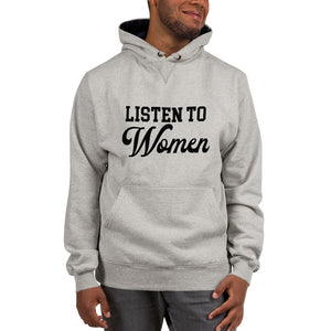 Listen to Women Women's  Champion Hoodie - We Wear Our HBCUs