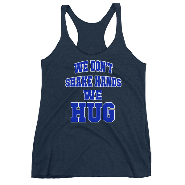 Hampton University Tee Shirt We Don't Shake Hands We Hug Women's Racerback Tank - We Wear Our HBCUs