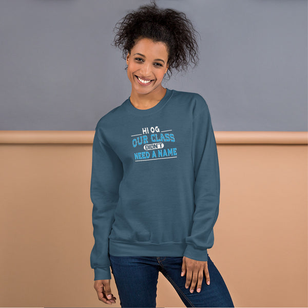 HI OG Our Class Didn't Need A Name Women's Sweatshirt - We Wear Our HBCUs