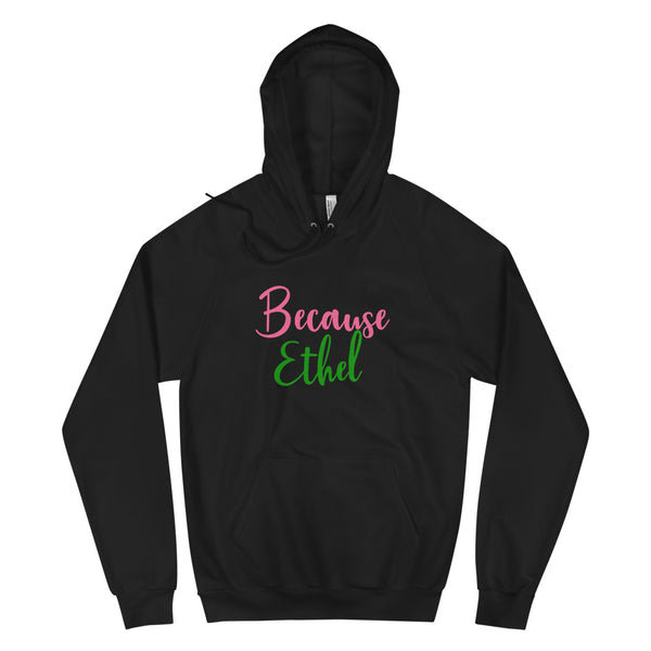 "Alpha Kappa Alpha ""Because Ethel"" Unisex Pull Over Fleece Hoodie - We Wear Our HBCUs"