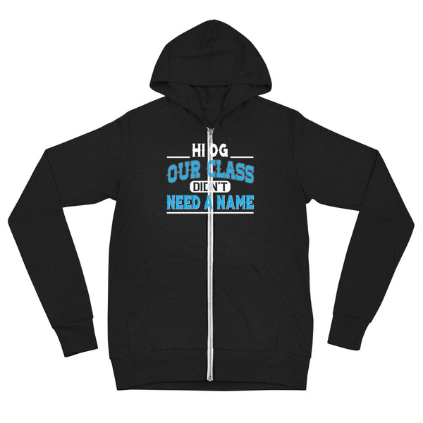 HI OG Our Class Didn't Need A Name Unisex Zip Hoodie - We Wear Our HBCUs