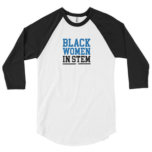 Black Women In Stem 3/4 Sleeve Raglan Shirt - We Wear Our HBCUs