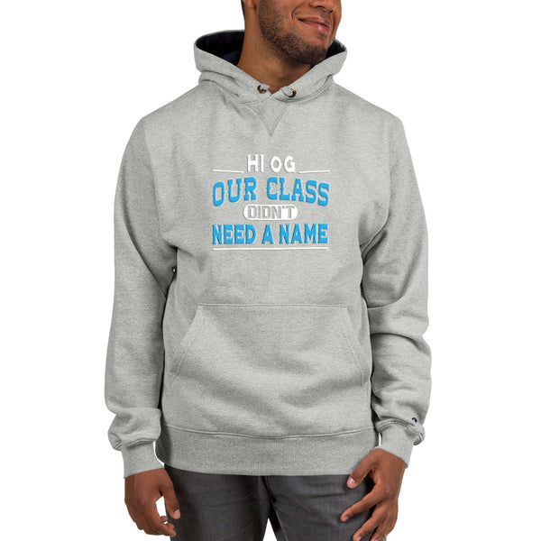 HI OG Our Class Didn't Need A Name Champion Hoodie - We Wear Our HBCUs