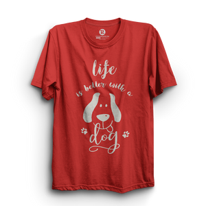 HS- LIFE IS BETTER WITH DOG (RED-WHITE)