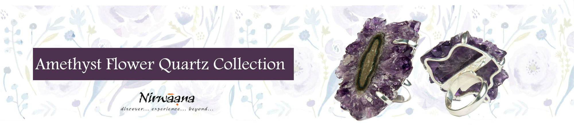 Nirwaana Amethyst flower quartz collection