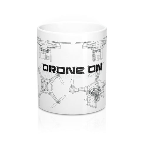 Drone On, Drone Pilots Mug 11oz