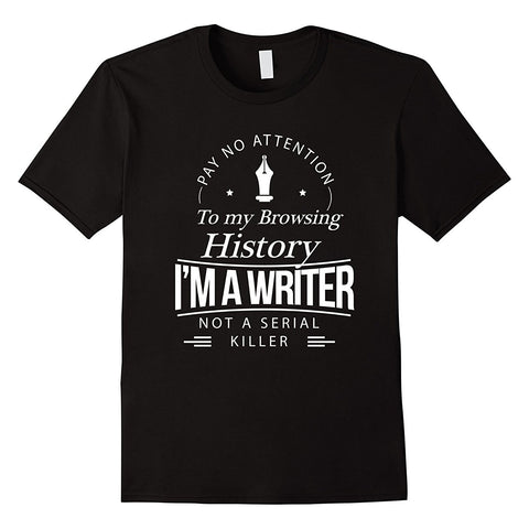 I'm A Writer Not A Serial Killer Writers T-Shirt