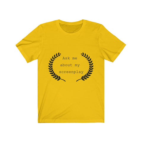Ask me About my Screenplay Writer's Unisex Short Sleeve Tee