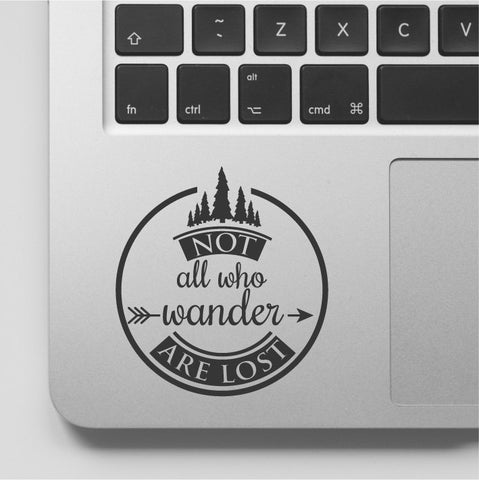 Not All Who Wander are Lost Wanderlust MacBook Decal