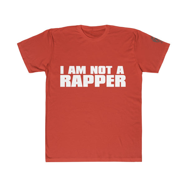 I AM NOT A RAPPER Unisex Fitted Tee