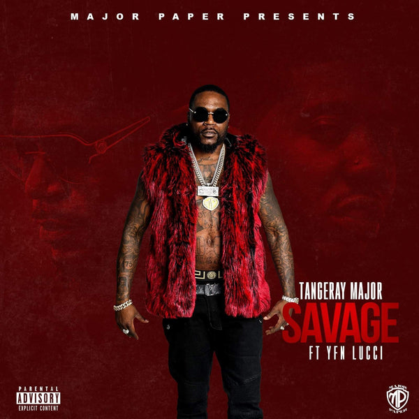 Tangeray Major SAVAGE Featuring YFN Lucci