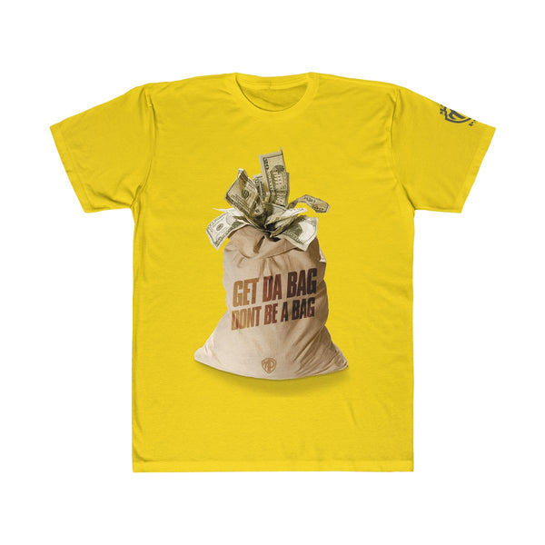 GET DA BAG DONT BE A BAG Unisex Fitted Tee