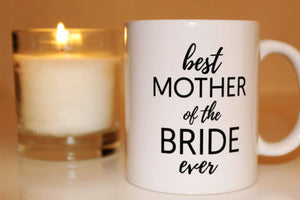 Best Mother of the Bride Ever Coffee Mug