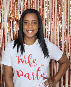 Wife of the Party custom shirt