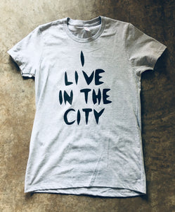 I Live In The City T-Shirt - Grey