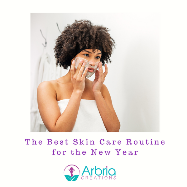 The Best Skin Care Routine For The New Year