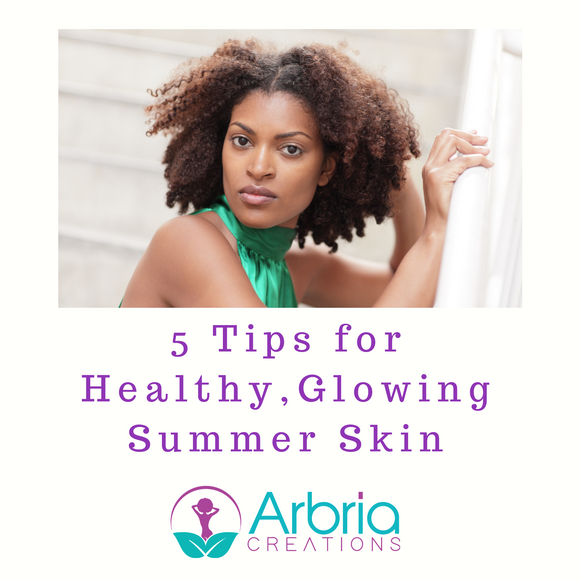 5 Tips for a Healthy, Glowing Summer Skin