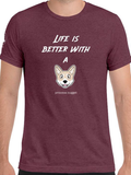 Life is better with a corgi dog - short sleeve unisex t-shirt