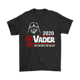 2020 Vader Together We Can Rule The Galaxy Star Wars Shirts | Darth Vader President Sith Lord Star Wars