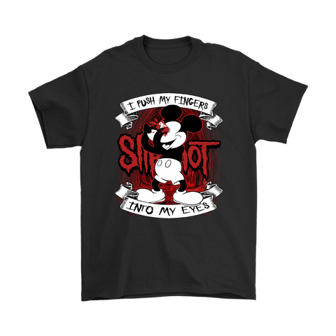 I Push My Fingers Into My Eyes Mickey x Slipknot Shirts