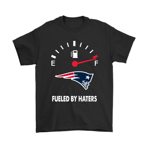 Fueled By Haters Maximum Fuel New England Patriots Shirts