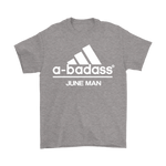 A-Badass June Man Are Born In June Shirts | Adidas Badass Family Holiday June