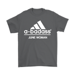 A-Badass June Woman Are Born In June Shirts | Adidas Birthday Family Holiday June