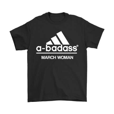 A-Badass March Woman Are Born In March Shirts | Adidas Birthday Family Holiday March
