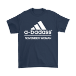 A-Badass November Woman Are Born In November Shirts | Adidas Birthday Family Holiday Mom