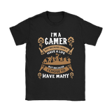 A Gamer Has Many Lives Shirts | Adventure Game Gamer Life
