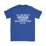 All I Care About Is Stranger Things And Food Shirts | Fandom Food Horror Movie Stranger Things