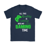 All This Reality Cutting Into My Gaming Time Shirts | Gamer Hobbies Teeglobal Video Game