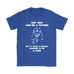Any Man Can Be A Father It Takes A Special Someone To Be A Dad Shirts | Dad Darth Vader Family Father Sith Lord