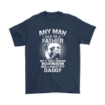 Any Man Can Be A Father Someone Special To Be Bullmastiff Daddy Shirts | Animal Bullmastiff Daddy Dog Dog Lover