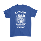 Any Man Can Be A Father Someone Special To Be Chihuahua Daddy Shirts | Animal Chihuahua Daddy Dog Dog Lover