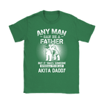 Any Man Can Be A Father Special To Be Akita Daddy Shirts | Akita Animal Daddy Dog Dog Lover