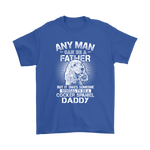 Any Man Can Be A Father Special To Be Cocker Spaniel Daddy Shirts | Animal Cocker Spaniel Daddy Dog Dog Lover