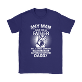Any Man Can Be A Father Special To Be German Shepherd Daddy Shirts | Animal Daddy Dog Dog Lover Father