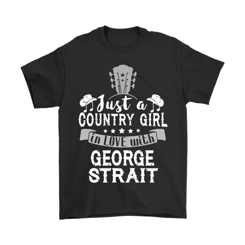Just A Country Girl In Love With George Strait Shirts | Country Girl George Strait Music Singer